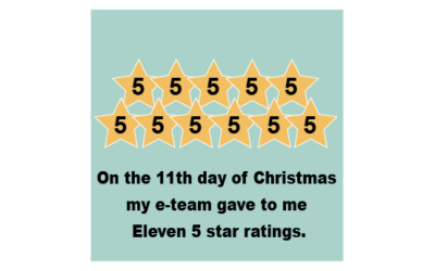 On The Eleventh Day of Christmas my e-Team Gave to Me Eleven Five Star Ratings
